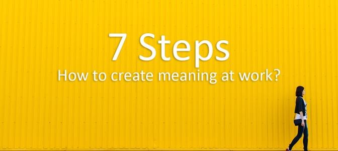 7 Langkah Menciptakan Makna Pekerjaan